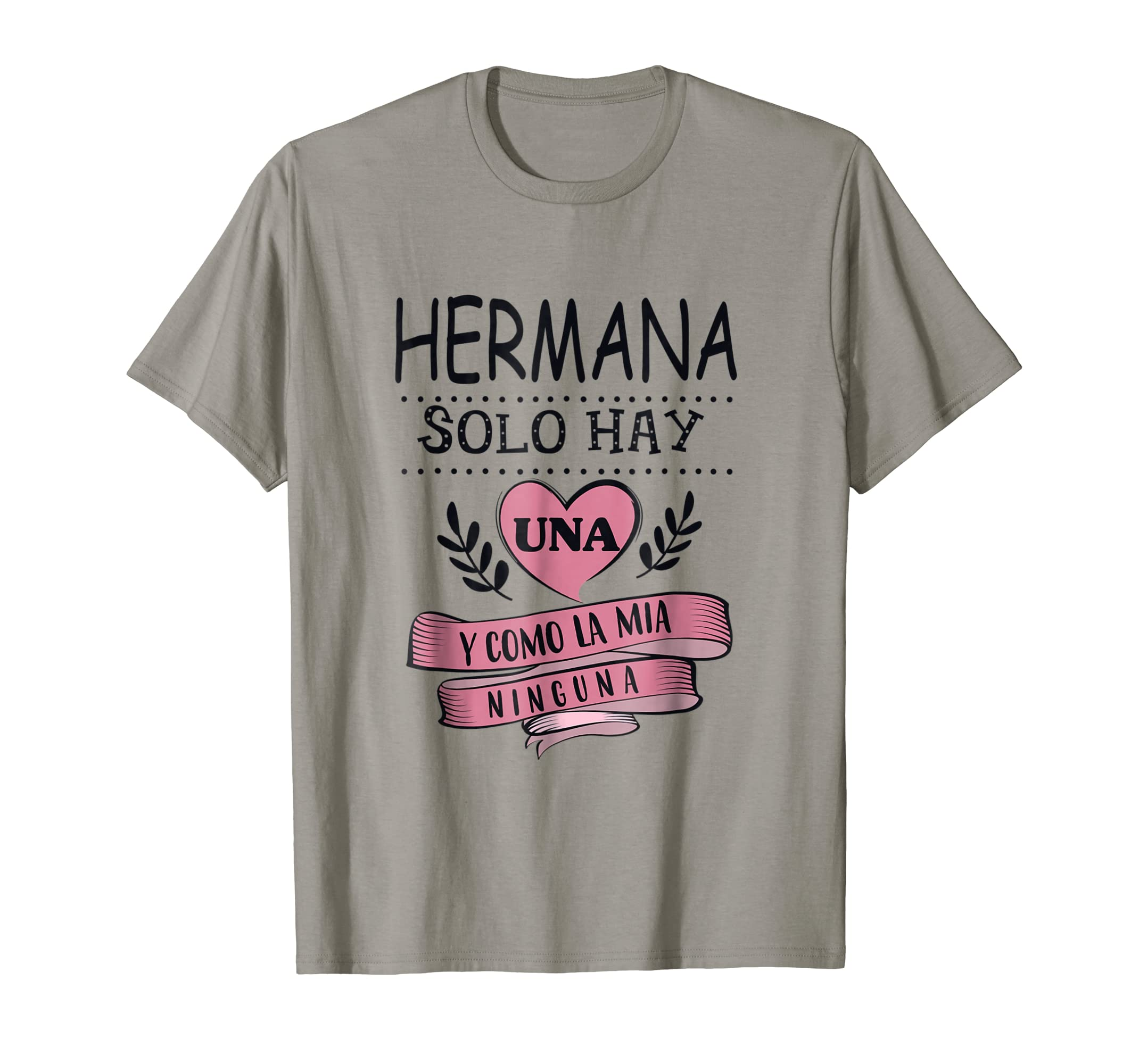 Amazon.com: Hermana Solo Hay Una Y Como La Mia Ninguna Camisetas: Clothing