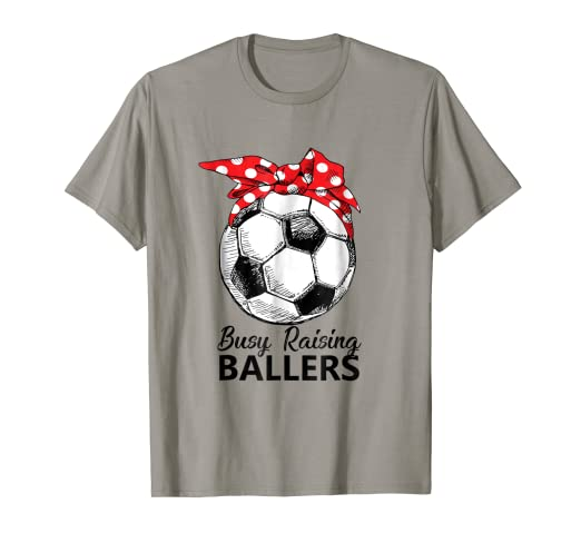 6858605884f Amazon.com: Busy Raising Ballers Soccer T-Shirt Gift For Moms: Clothing
