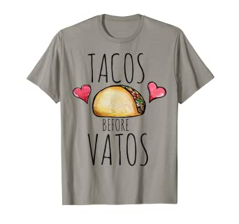 ee5d7dd5c Image Unavailable. Image not available for. Color: Tacos before VATOS shirt  funny ...