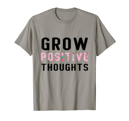 Cute Grow Positive Thoughts T Shirt Planter Gardener Gift T Shirt