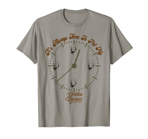 It's Always Time To Pet My Golden Retriever   Dogs Lover T Shirt