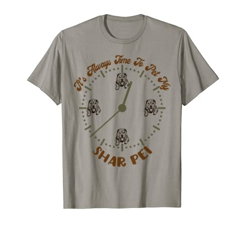 It's Always Time To Pet My Shar Pei   Dogs Lover T Shirt