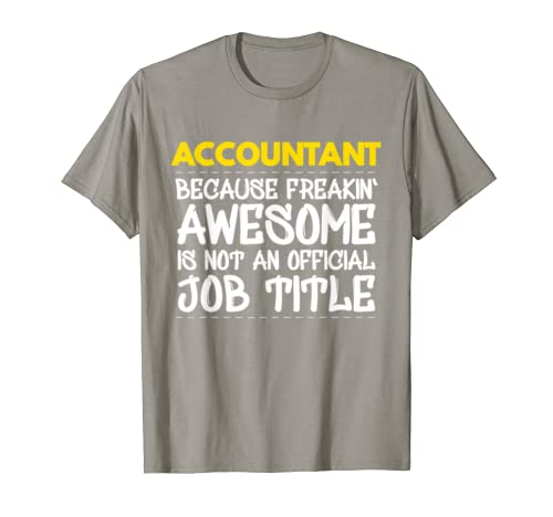 Accountant Because Freakin Awesome Is Not An Official T-Shirt