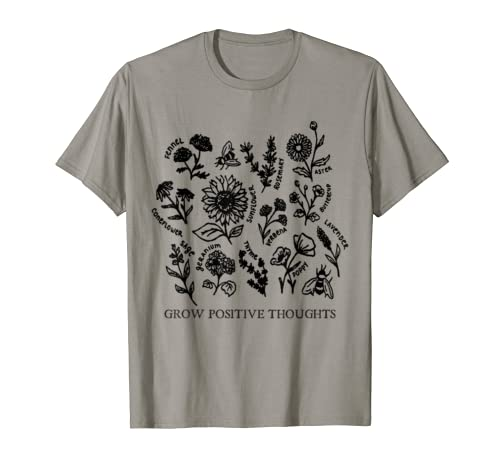Grow Positive Thoughts Shirt Flower Lover Gifts Gardening T Shirt