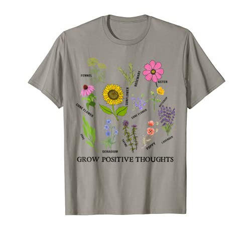 Grow Positive Thoughts Shirt Floral Lover Gifts Gardening T Shirt