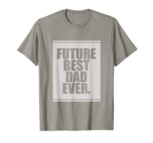 d4192f49 Amazon.com: Future Best Dad Ever. T-shirt for Father's Day Funny Gift:  Clothing