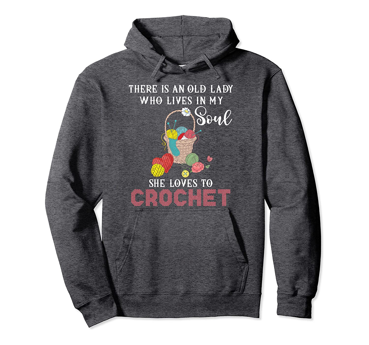 There is an old lady who lives in my soul love crochet Pullover Hoodie