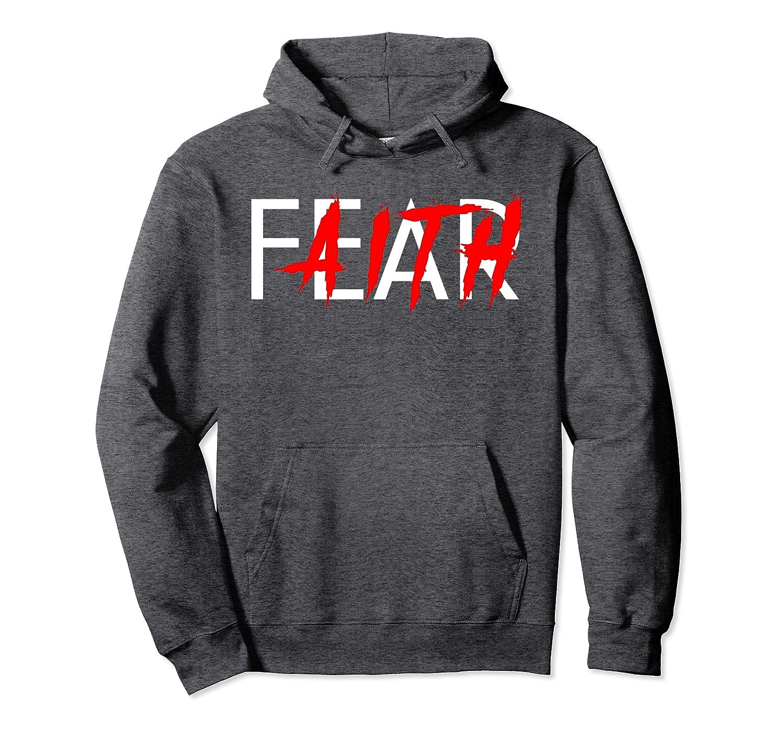 Faith Over Fear Shirt Inspiring Faith Shirt Pullover Hoodie