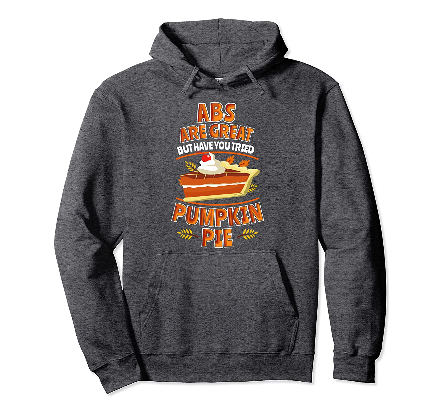 Abs Are Great Pumpkin Pie Clothes Gift Outfit Thanksgiving Pullover Hoodie