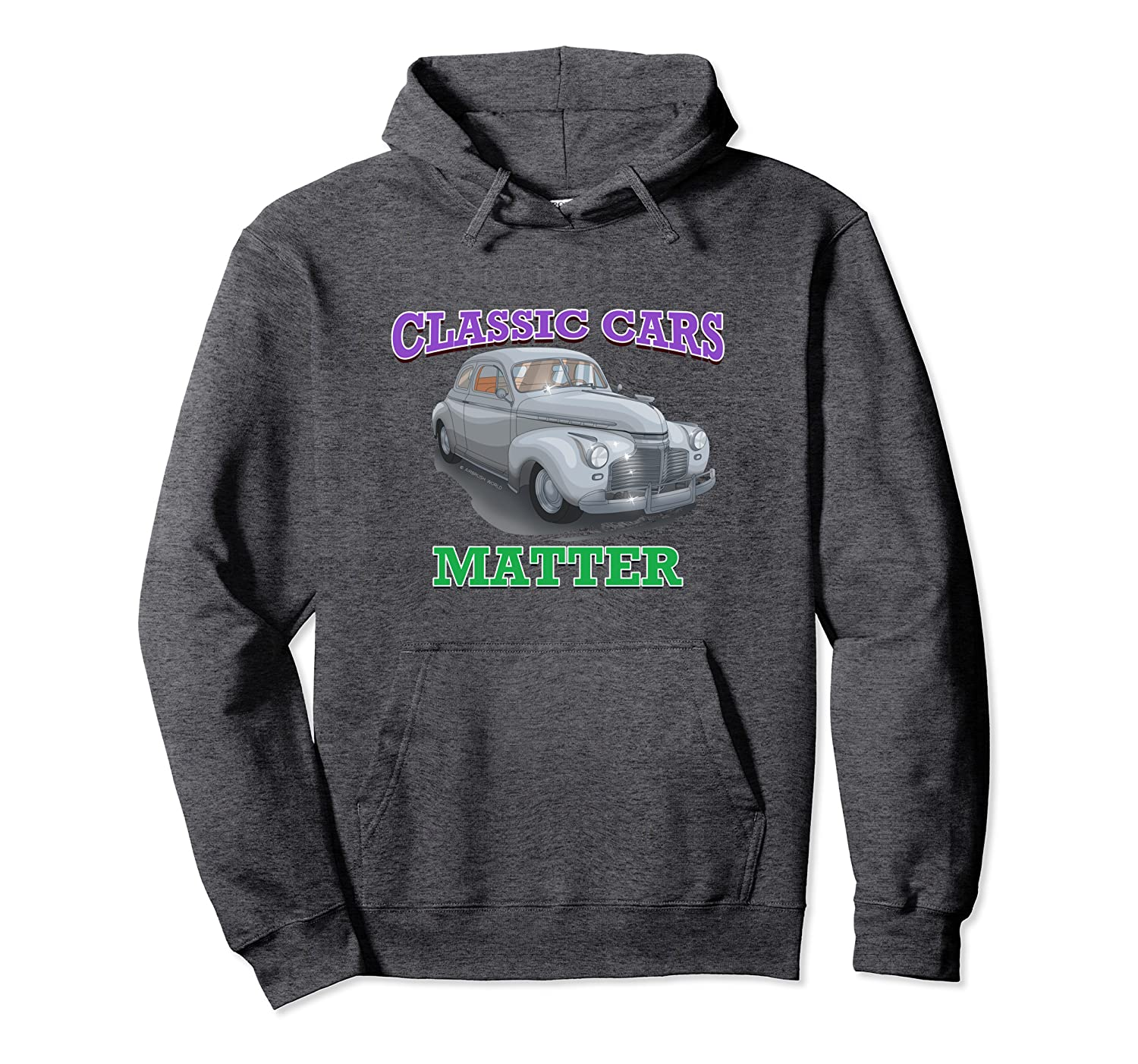 Classic Cars Matter Old Car Garage Hot Rod Tee Novelty Gift Pullover Hoodie