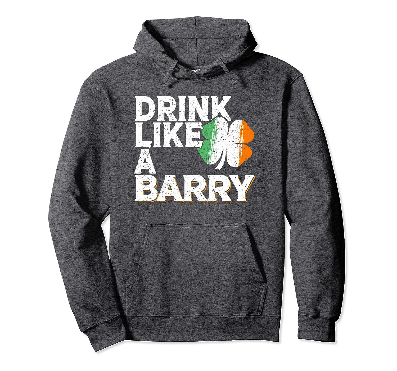 Drink Like a Barry St Patrick's Day Beer Irish Surname Pullover Hoodie-Awarplus