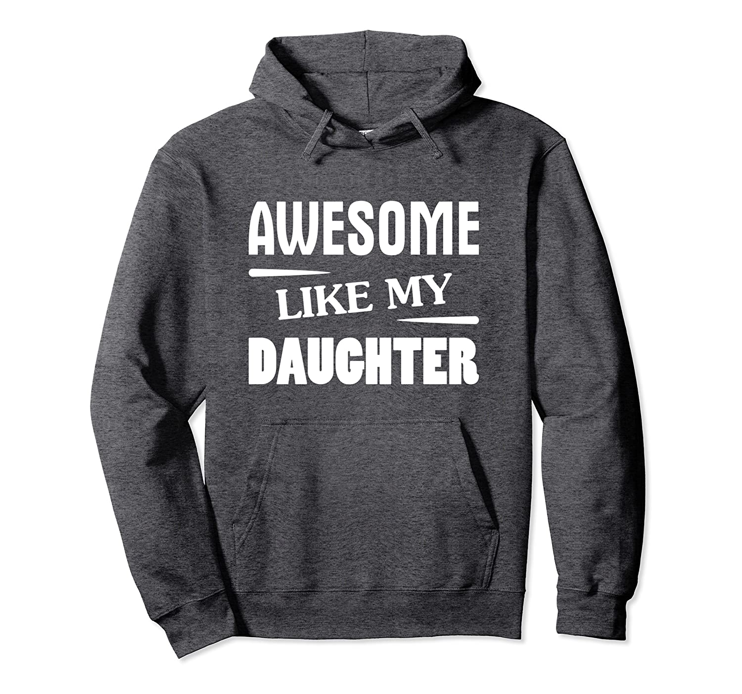 Christmas Present For Dad AWESOME LIKE MY DAUGHTER Father Pullover Hoodie-Awarplus