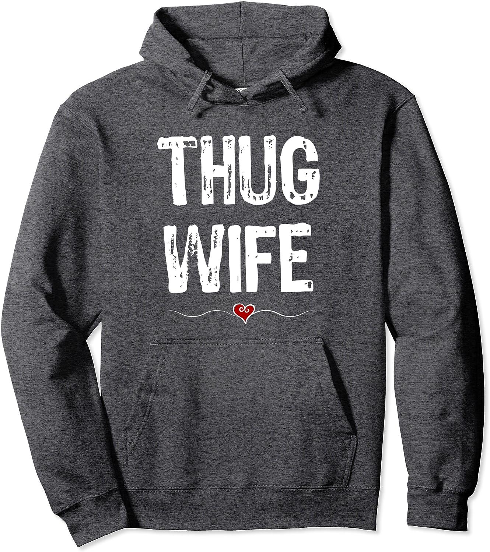 Thug Wife Sweatshirt Funny Gift For Wife From Husband