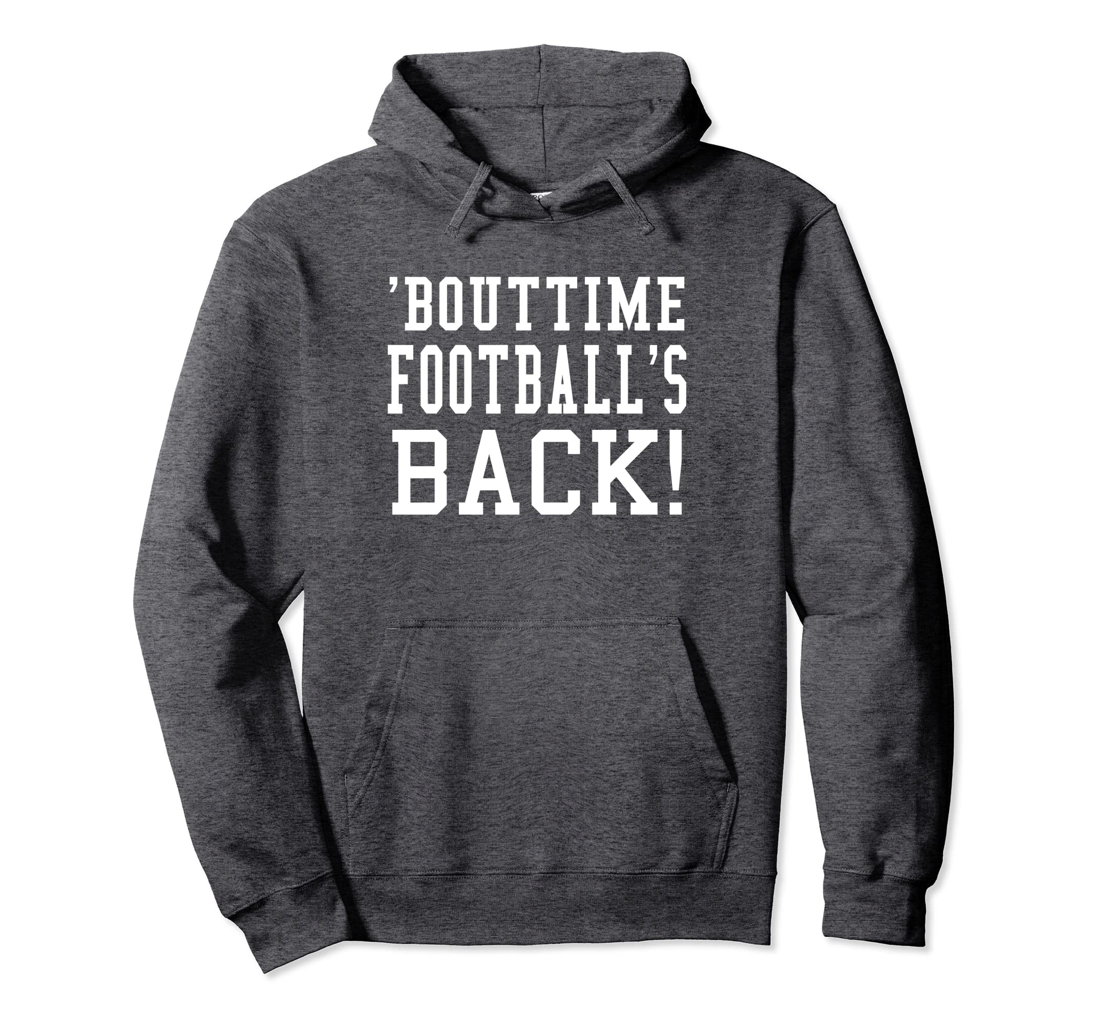'Bouttime Football's Back Sports Funny Pullover Hoodie