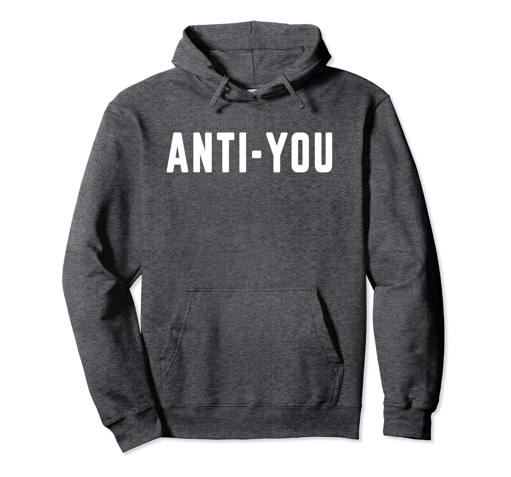 bc299f8a7e85 Amazon.com  Anti-You Hoodie  Clothing