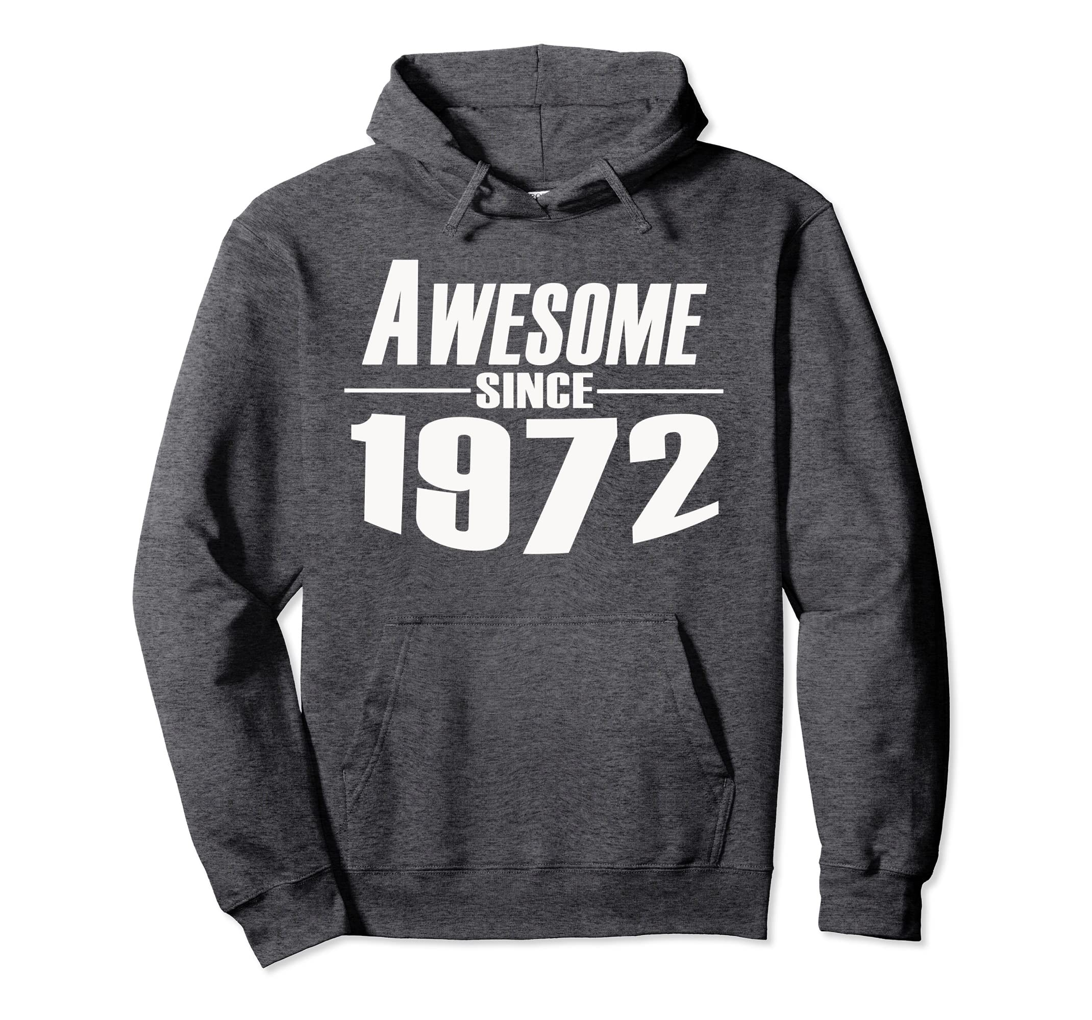 Awesome Since 1972 Shirt 49th Cool Birthday Gifts Hoodie