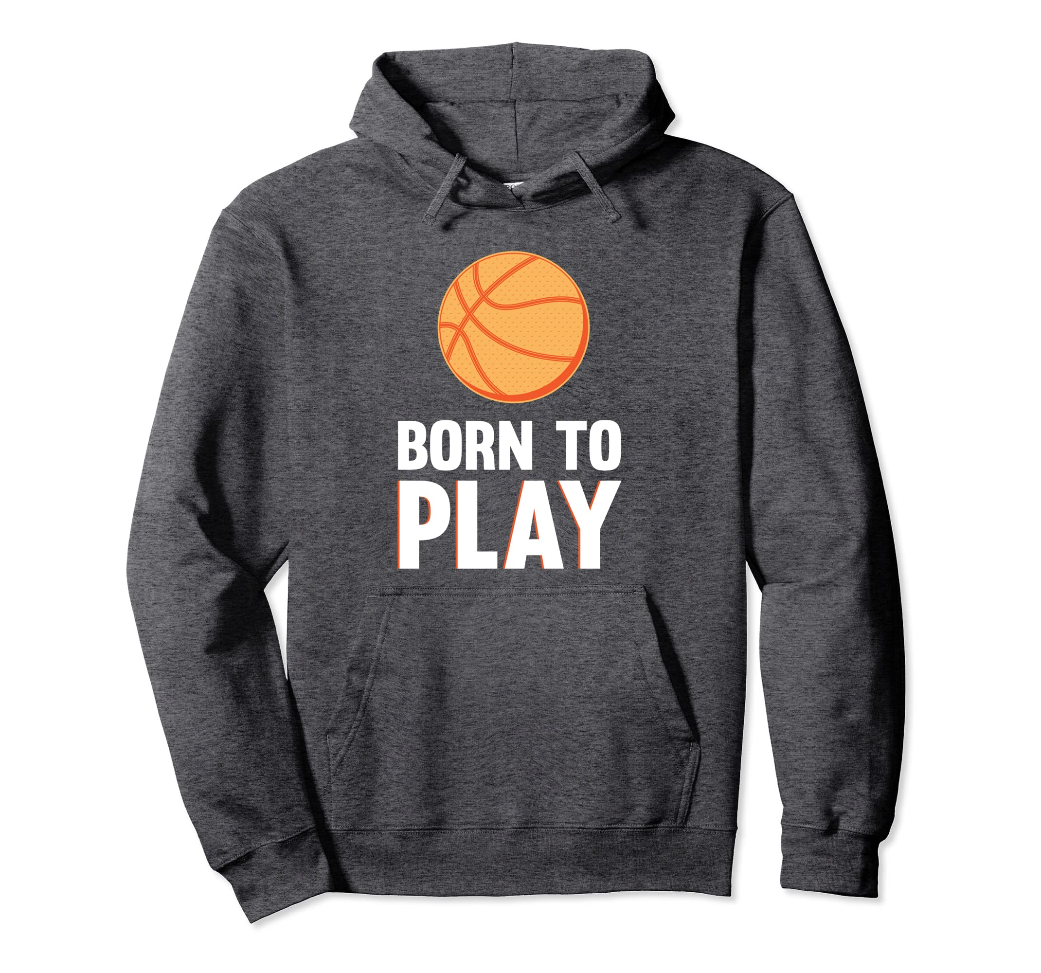 Born To Play   Basketball Pullover Hoodie