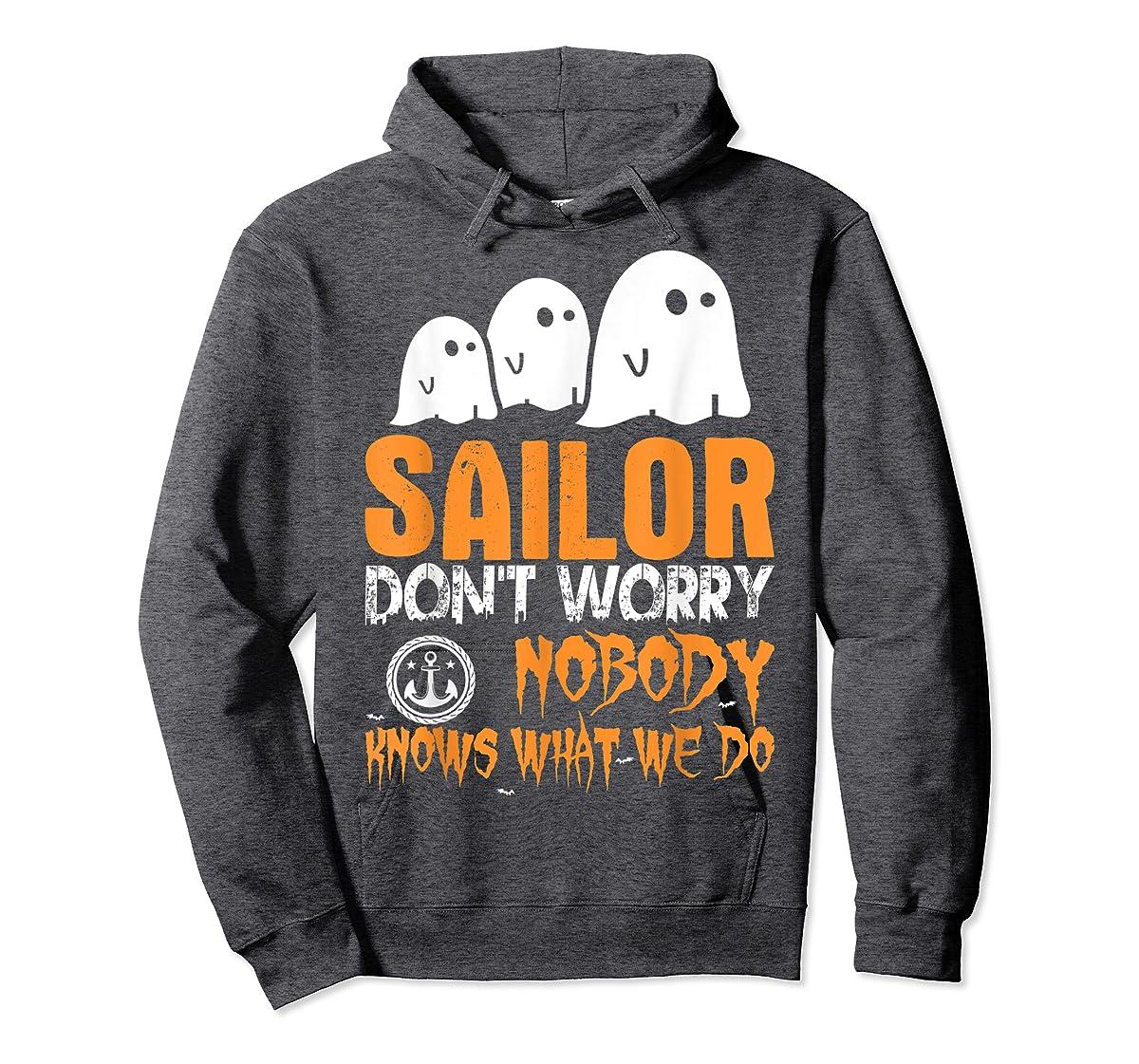 Sailor Nobody Knows What We Do Halloween T-Shirt-Hoodie-Dark Heather