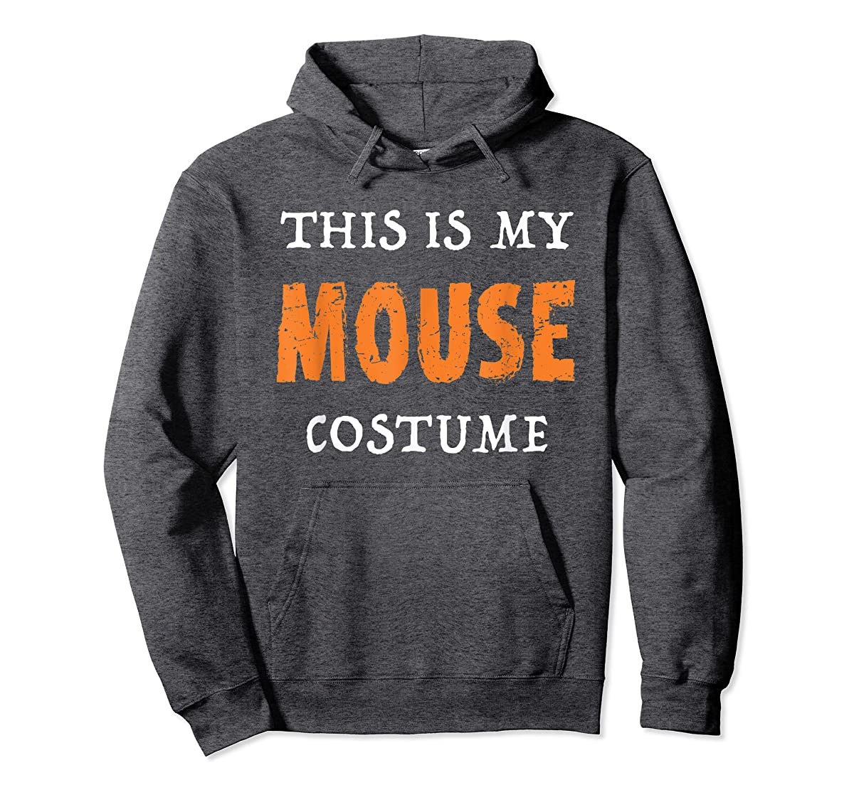 Funny This Is My Mouse Costume Halloween  T-Shirt-Hoodie-Dark Heather
