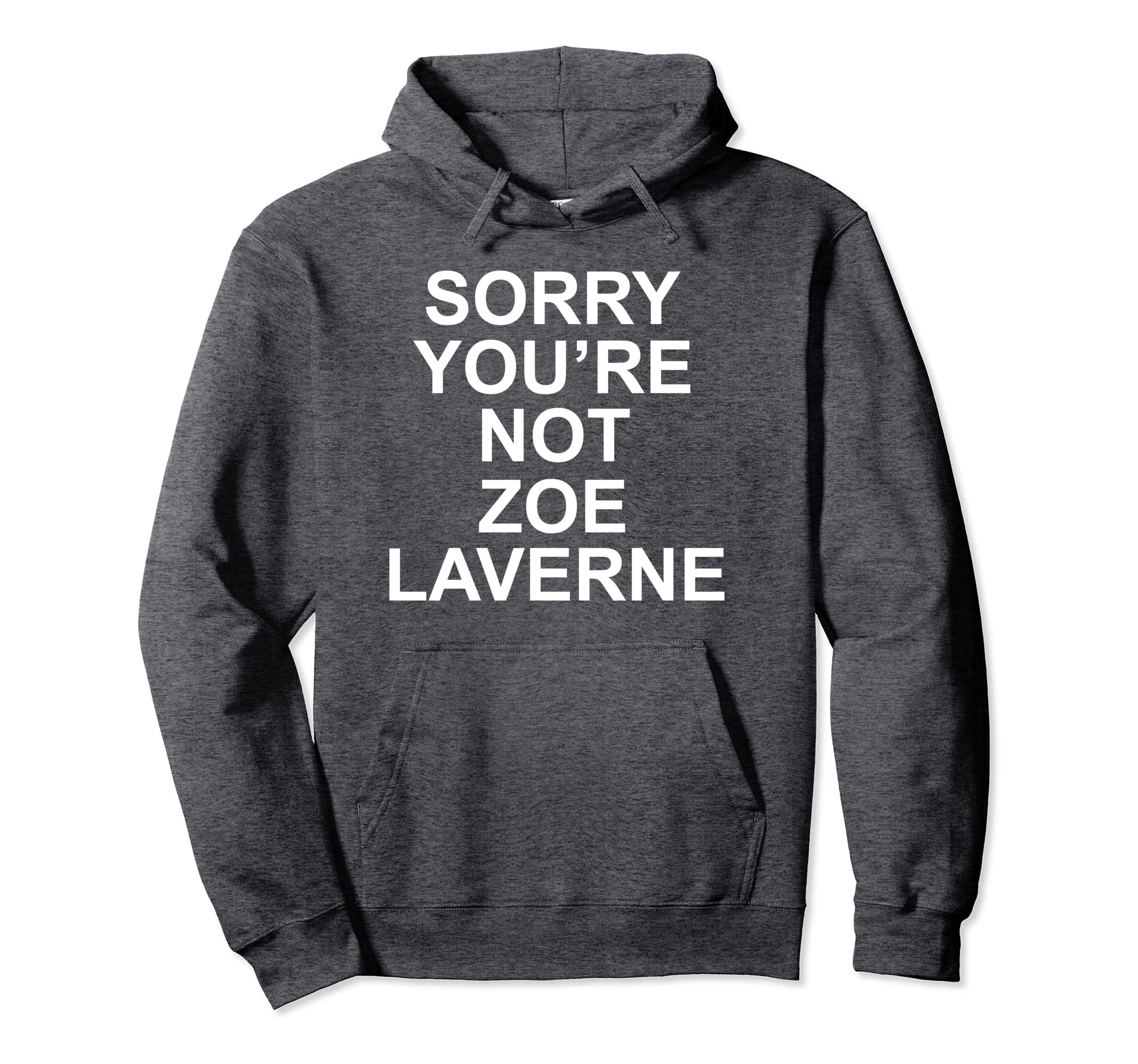 Amazon Com Sorry You Re Not Zoe Laverne Hoodie Clothing