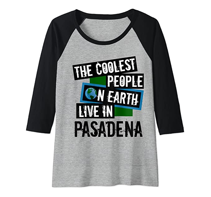 The Coolest People on Earth Live in Pasadena City Pride Raglan Baseball Tee