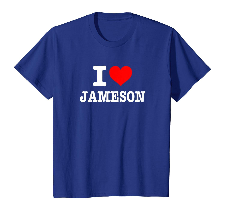 I Love Jameson T-Shirt I Heart Jameson Shirt