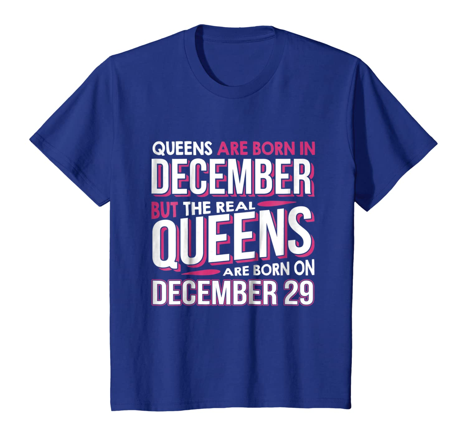 Amazon Com Real Queens Are Born On December 29 T Shirt 29th Birthday Clothing