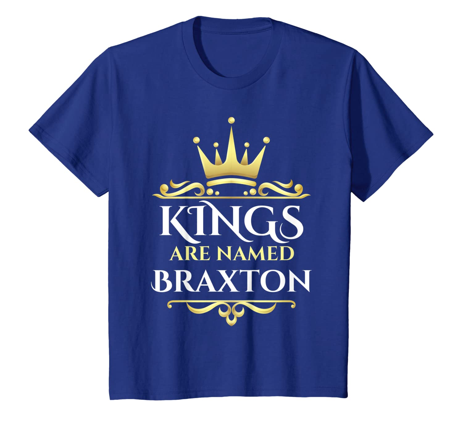 Kings Are Named Braxton T-Shirt