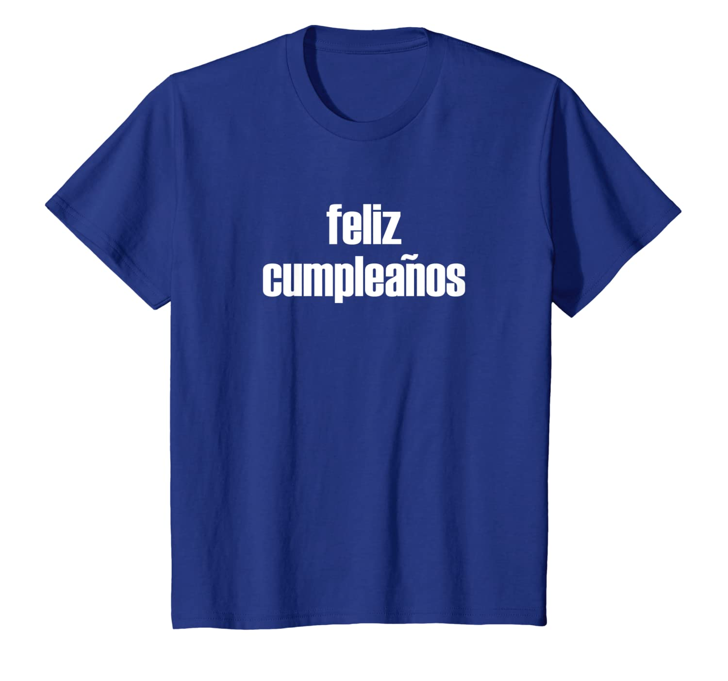 Amazon.com: Feliz Cumpleanos Tshirt Happy Birthday in ...