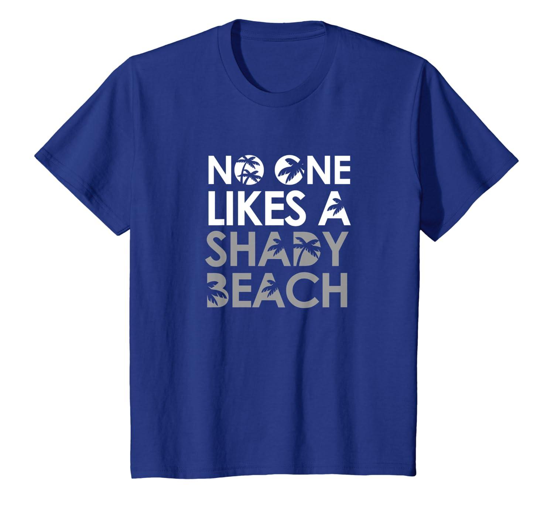 d515d6e5d9 Amazon.com: No One Likes A Shady Beach Shirt - Funny Beach Shirt: Clothing