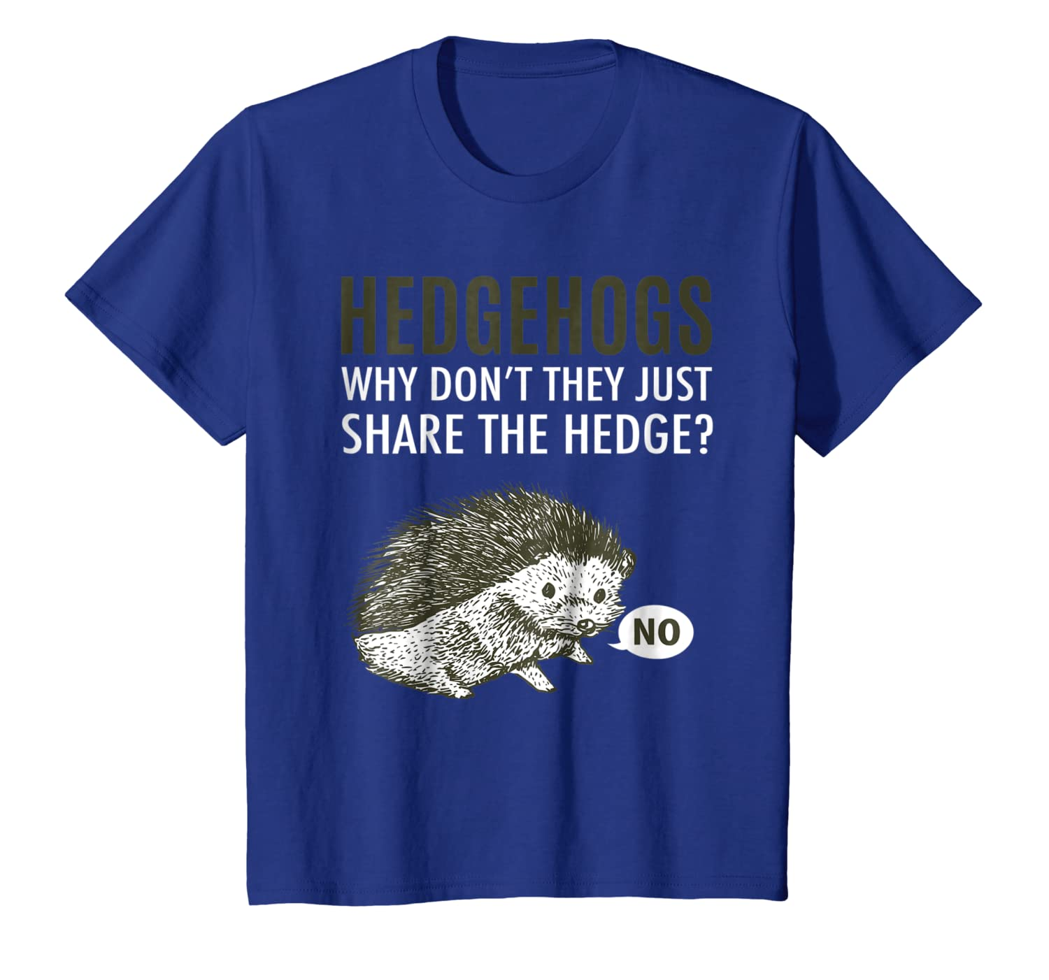 d64ccc746 Amazon.com: Hedgehogs Why Don't They Just Share The Hedge T-shirt: Clothing