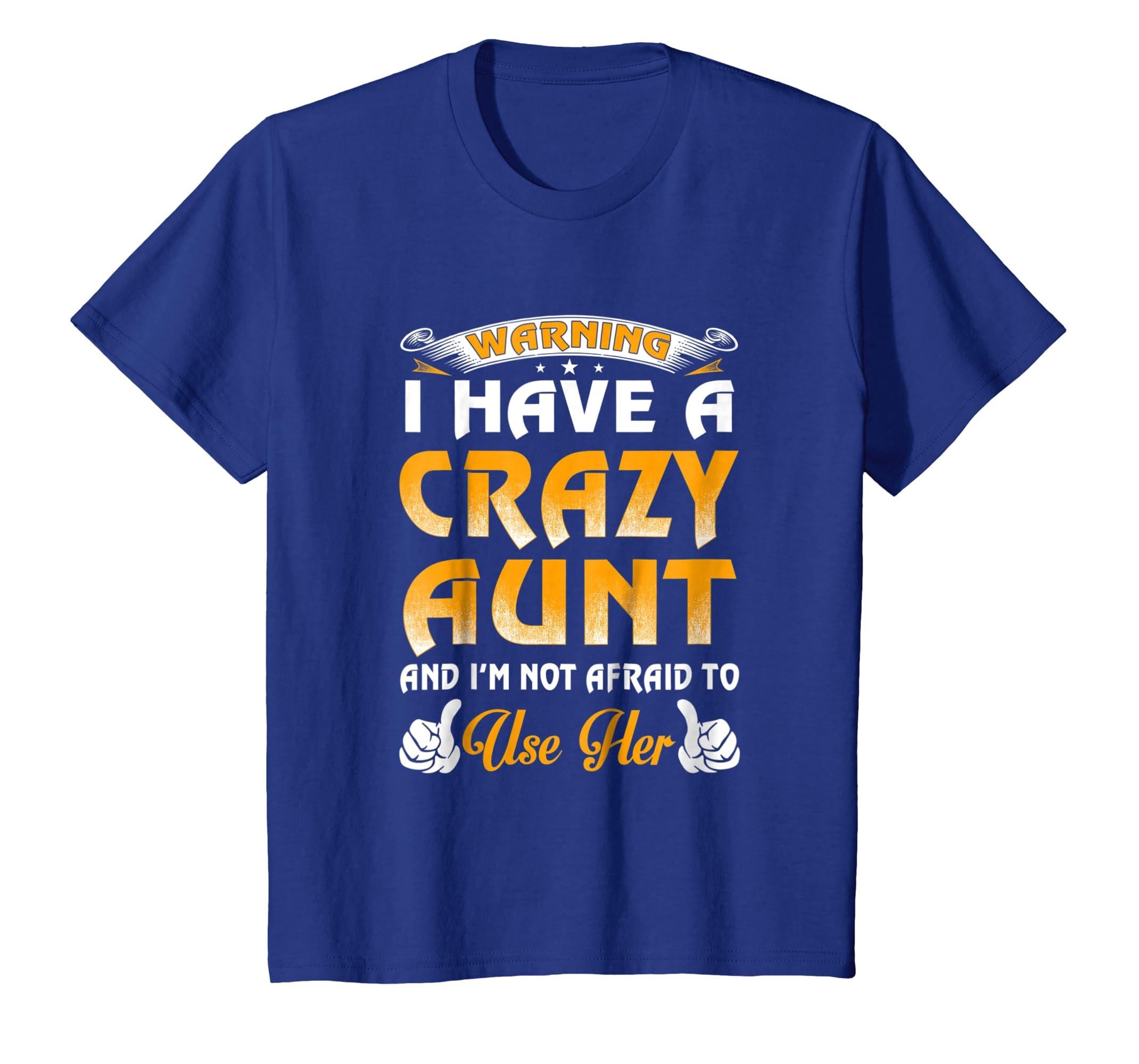 b1ebd1cbf95c Amazon.com  Warning I Have A Crazy Aunt Shirt  Clothing