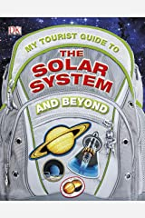 My Tourist Guide to the Solar System...And Beyond (Dk) Hardcover