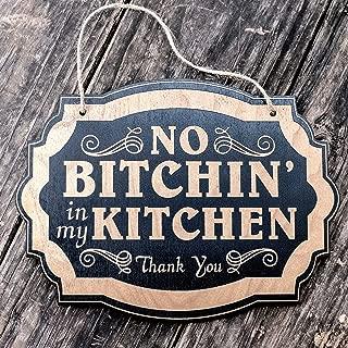 no bitchin in my kitchen