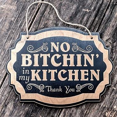 No Bitchin in my Kitchen - Black Door Sign