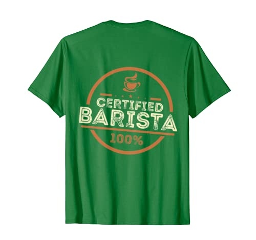 100 Certified Barista Funny Coffee Lover Gift BACK Print T-Shirt