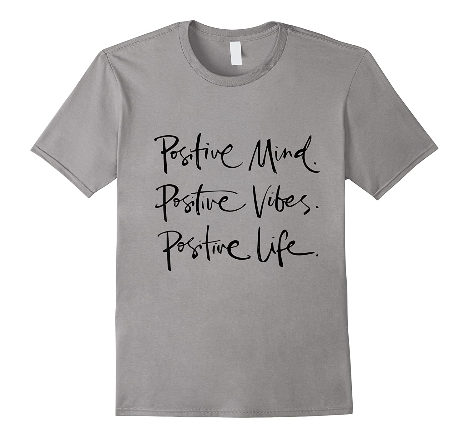 Positive T-shirt Mind Vibes Life Tee Positive Outlook