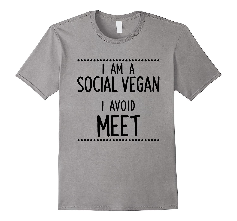 Funny Introvert T-shirt - I\\\'m A Social Vegan, I Avoid Meet