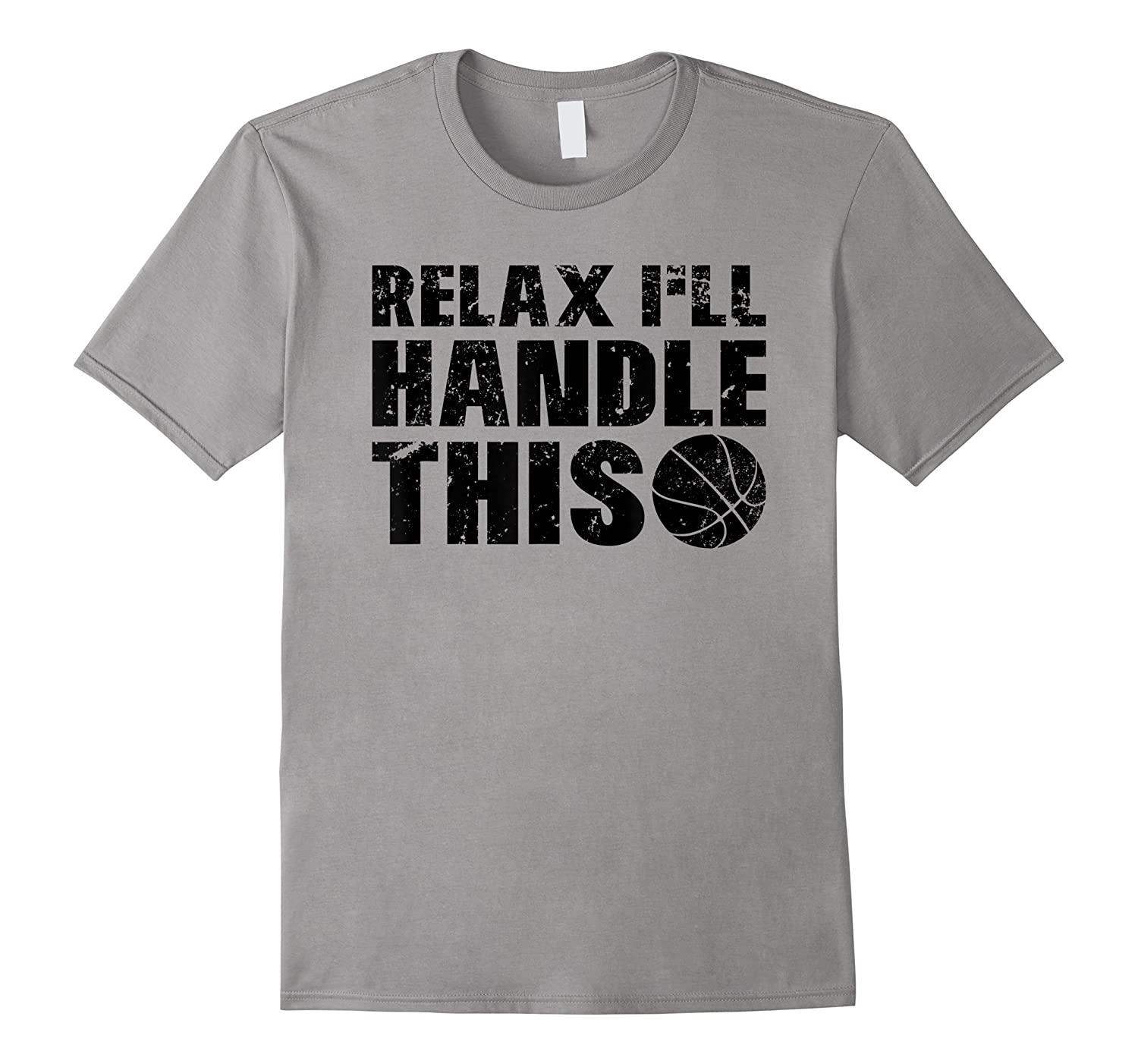 Funny Relax I'll Handle This Basketball Point Guard Shirts