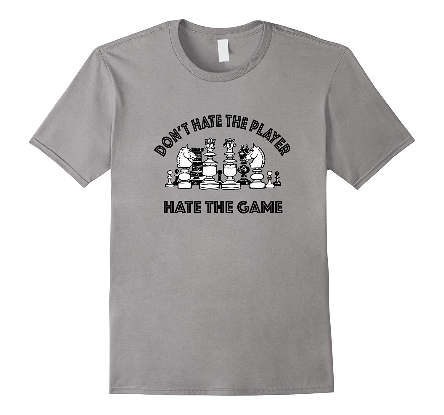 Chess Don't Hate The Player Hate The Game Shirts