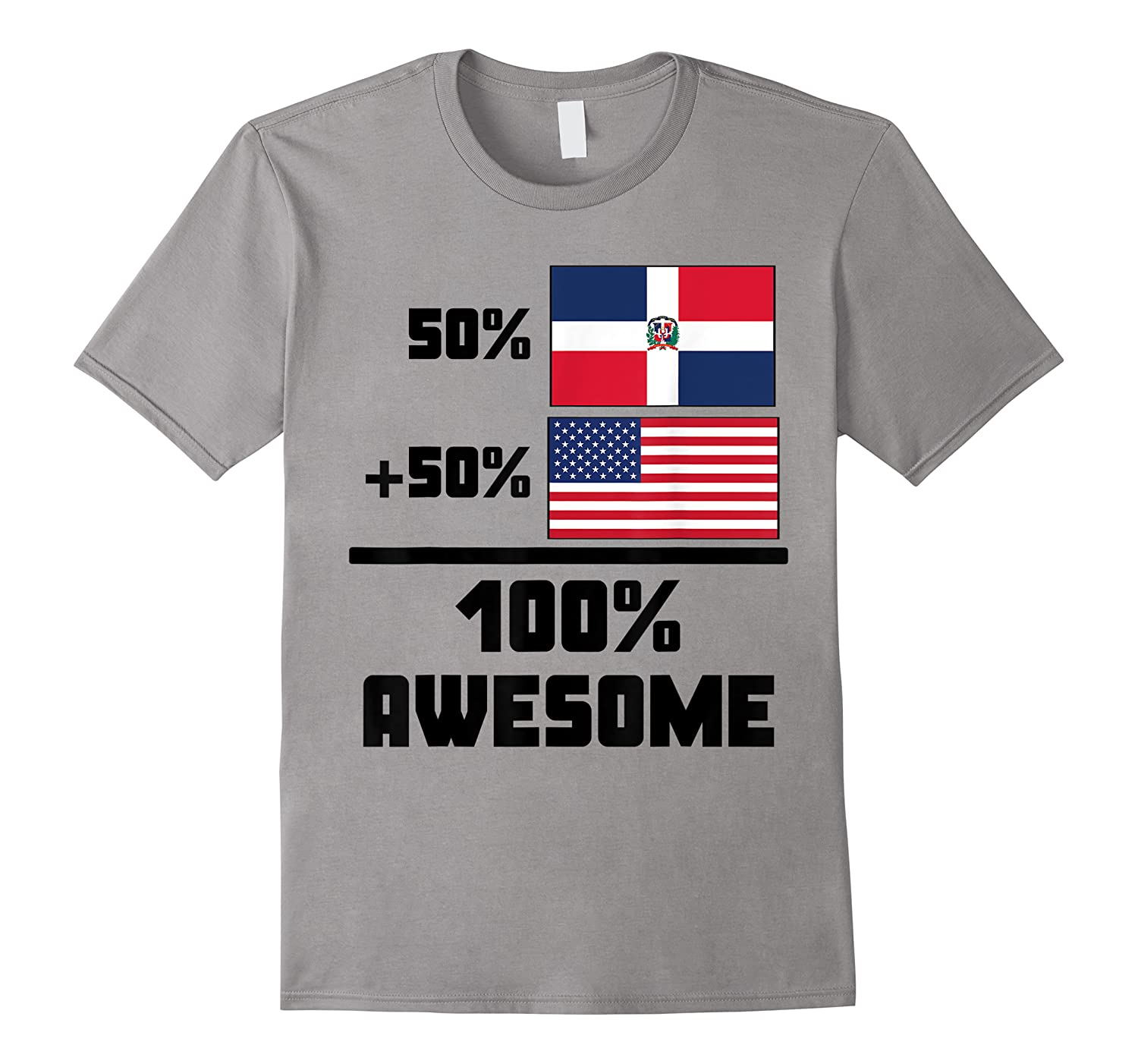 50 Dominican Republic 50 American 100 Awesome Funny Flag Shirts