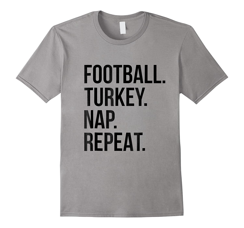 Football Turkey Nap Repeat Funny Thanksgiving Shirts