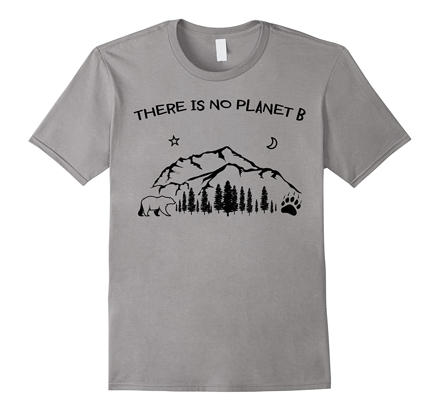 There Is No Planet B Bear Mountains Trees Shirts