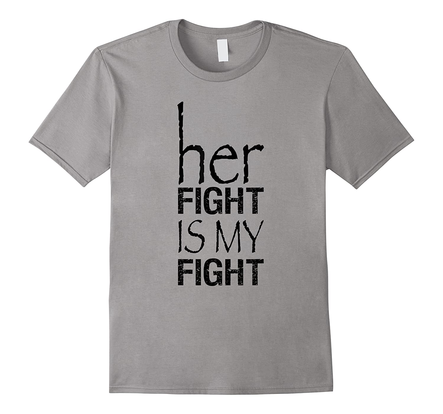 Her Fight Is My Fight Pink Breast Cancer Awareness Month T Shirt