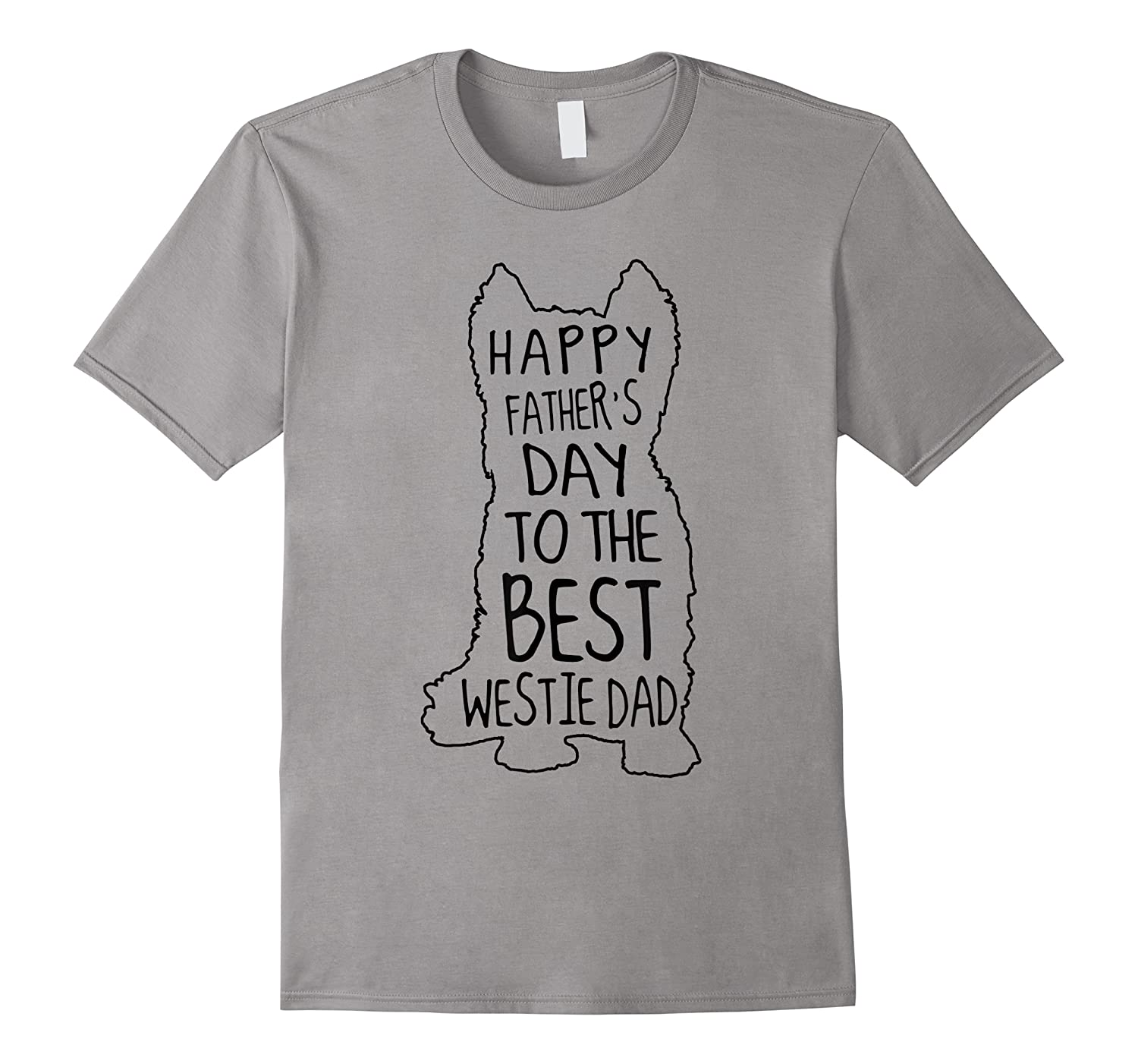 Happy Fathers Day To The Best Westie Dad Papa Shirt