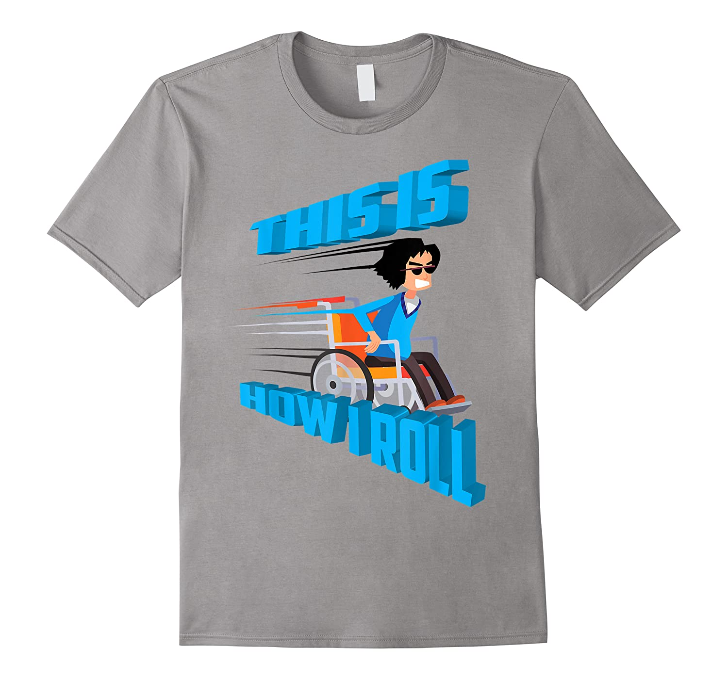 This Is How I Roll Shirt   Funny Wheelchair T-shirt Gift