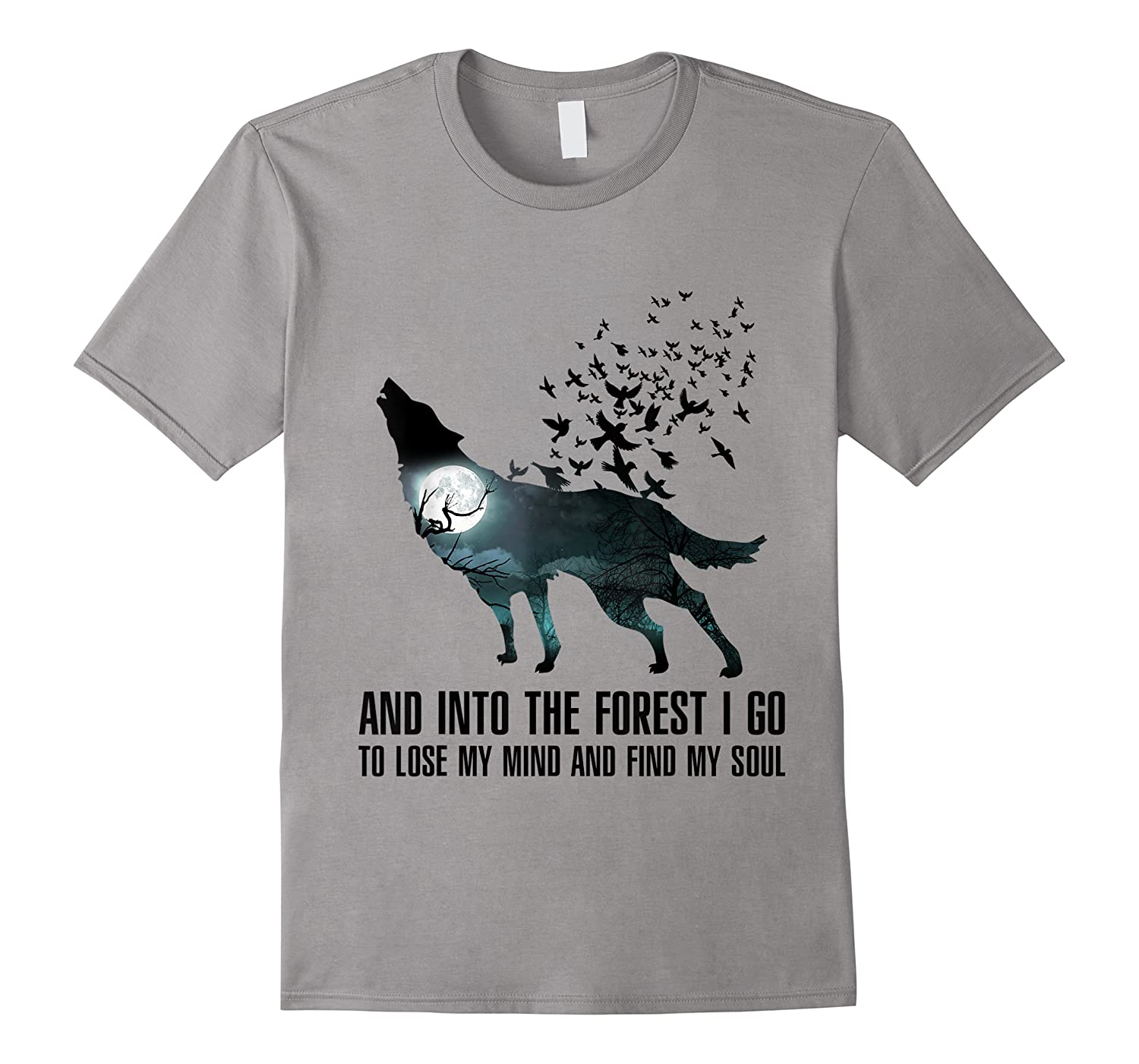 Wolf Lover Gift Shirt I Go To Lose My Mind And Find My Soul T Shirt