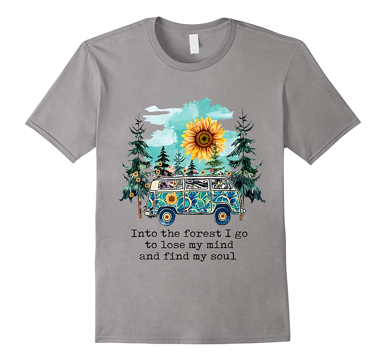 Sunflower Into The Forest I Go To Lose My Mind Hippie Shirt