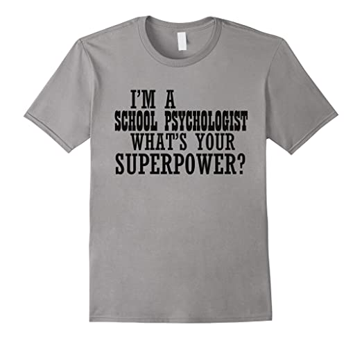 fe83f20bef2 Image Unavailable. Image not available for. Color  I M A SCHOOL  PSYCHOLOGIST What s Your Superpower T-shirt