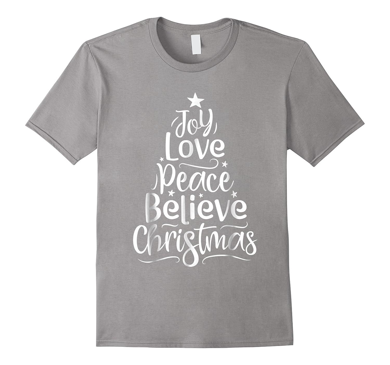 Christmas Shirts Joy Love Peace Believe Xmas Tree Gifts